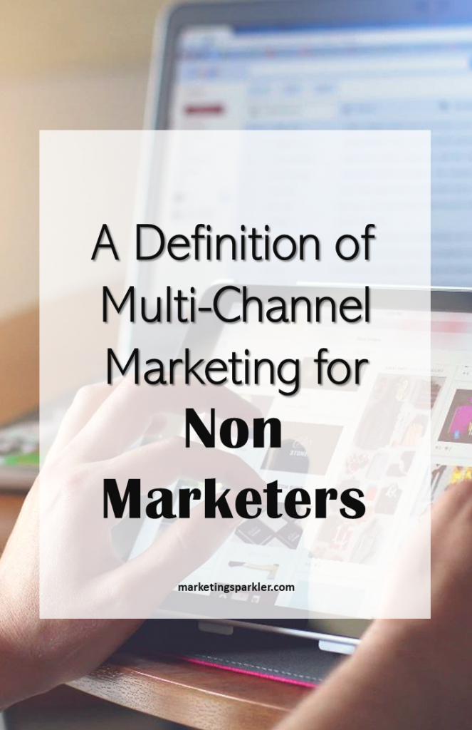 A definition of multi channel marketing for non marketers