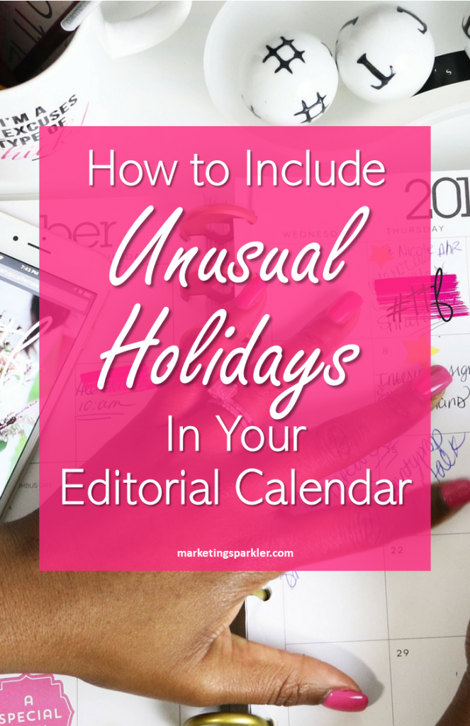 How to include unusual holidays in your editorial calendar