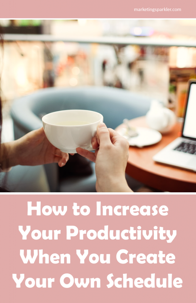How to increase your productivity when you create your own schedule