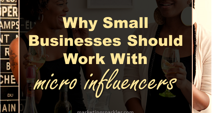 Why Small Businesses Should Work With Micro Influencers