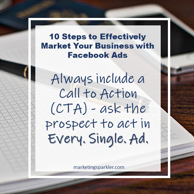 10 Steps to Effectively Market Your Business using Facebook Ads - Always include CTA