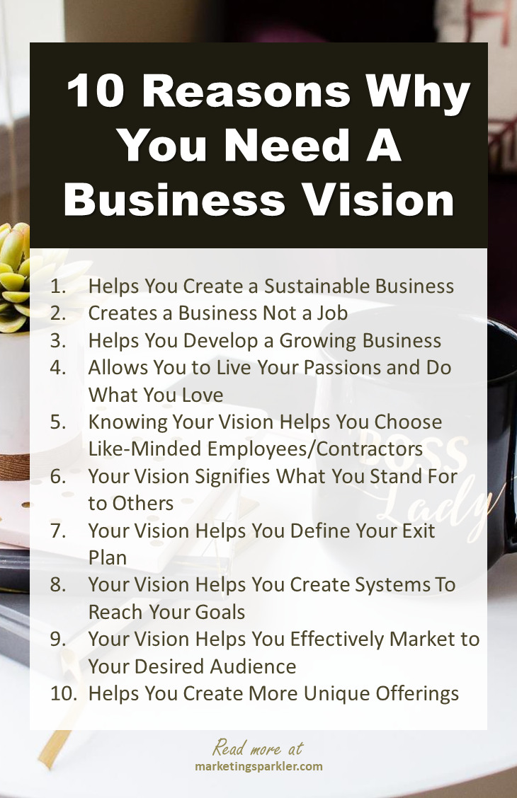 10 Reasons Why You Need A Business Vision.