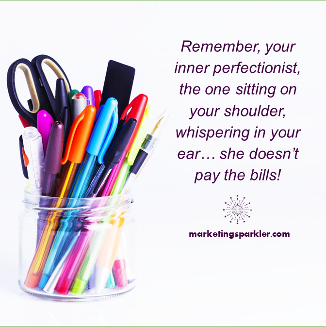 inner perfectionist does not pay bills