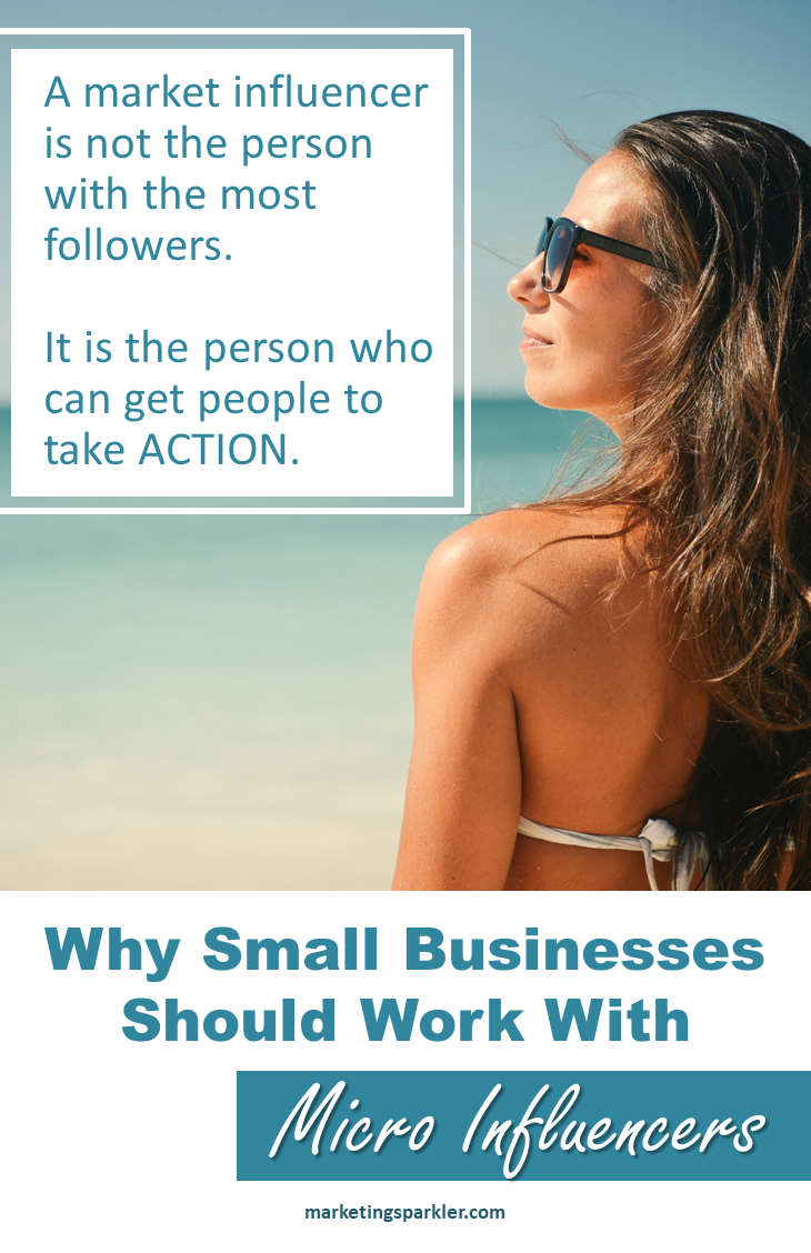 Why small businesses should work with microinfluencers? A market influencer is not the person with the most followers. It is the person who can get people to take ACTION.
