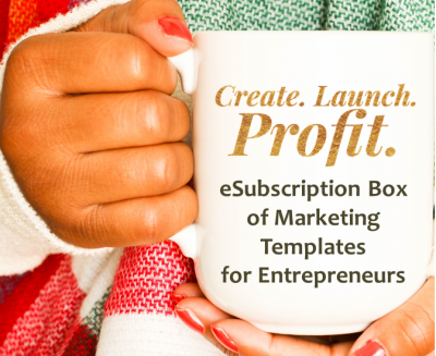 Create Launch Profit eSubscription Box of Marketing Templates for Small Business