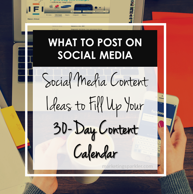 What to Post on Social Media Content Ideas to Fill Up Your Content Calendar Infographic