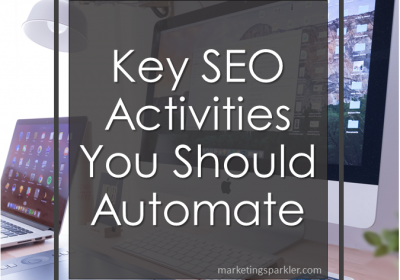 Key SEO Activities You Should Automate (with Recommended Tools)