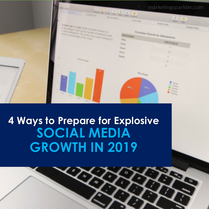4 Ways to Prepare for Social Media Growth in 2019