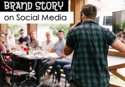 How to Tell Your Brand Story on Social Media
