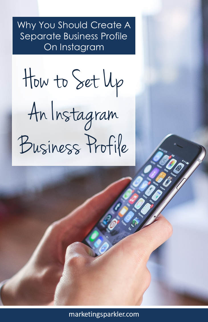 Why You Should Create A Separate Business Instagram Profile