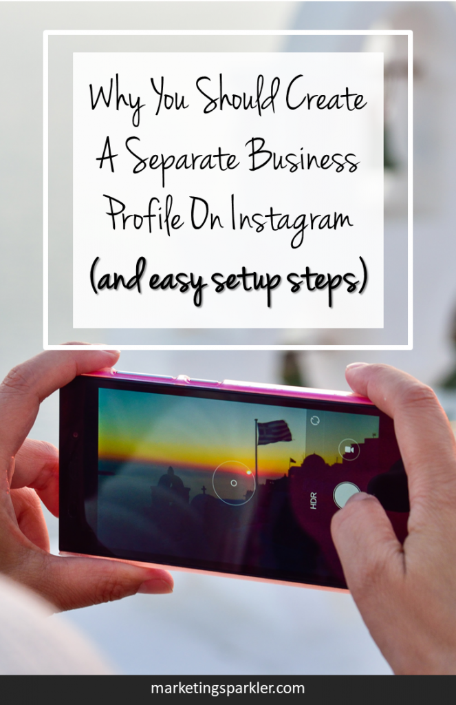 Why you should create a separate business profile on Instagram, plus step-by-step instruction on how to set up your Instagram business profile.
