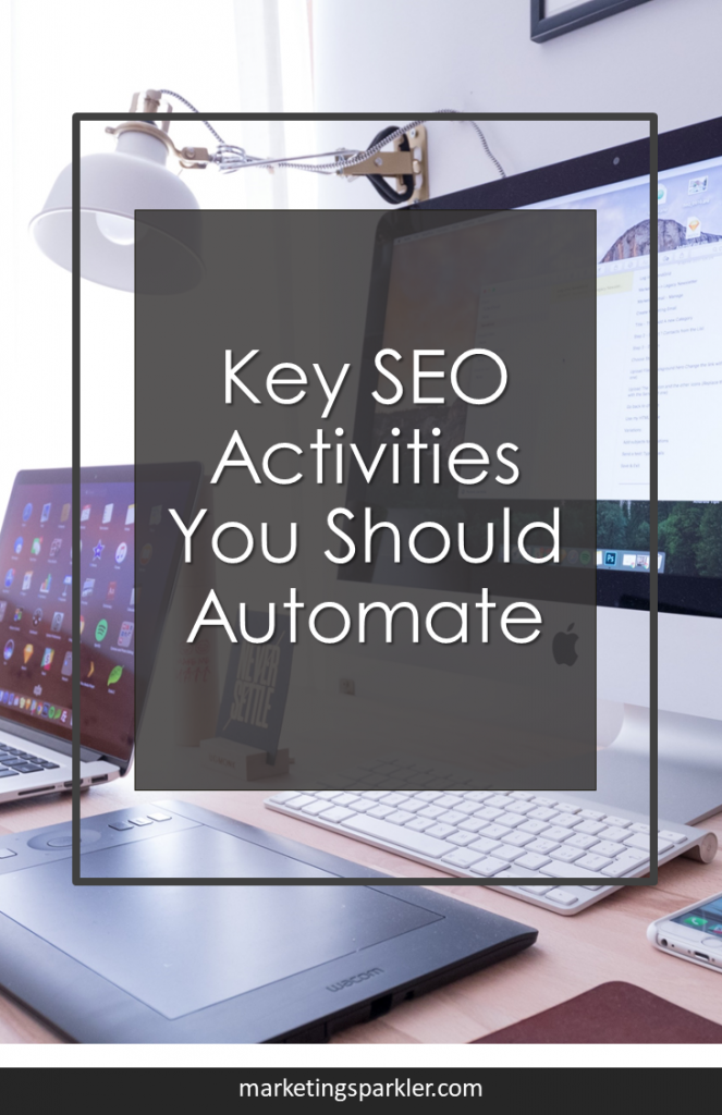 Key SEO Activities You Should Automate, with time saving tools recommended for each activity.