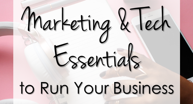 Marketing & Tech Essentials to Run Your Business
