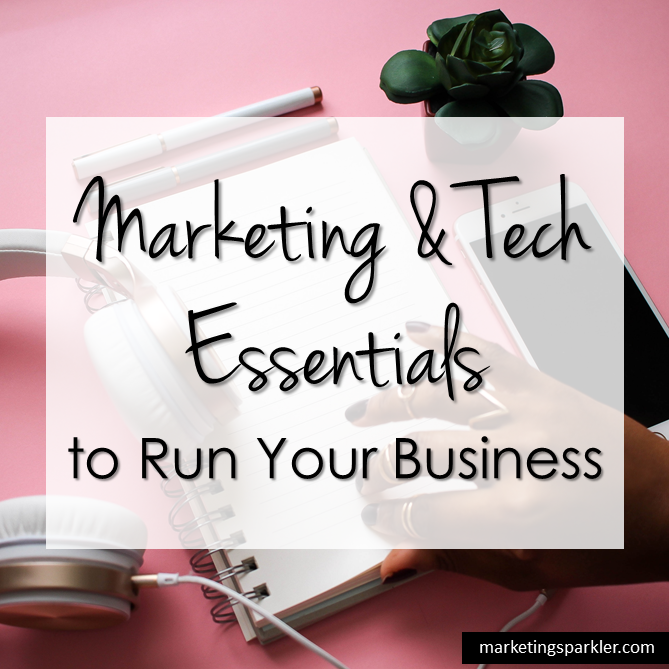 Marketing and Tech Essentials to Run Your Business