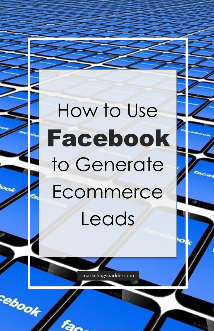 How to use Facebook to generate ecommerce leads: To help you get started, here are a few of the most important things you should consider if you want to turn Facebook into your best lead-gen method for your e-commerce store.