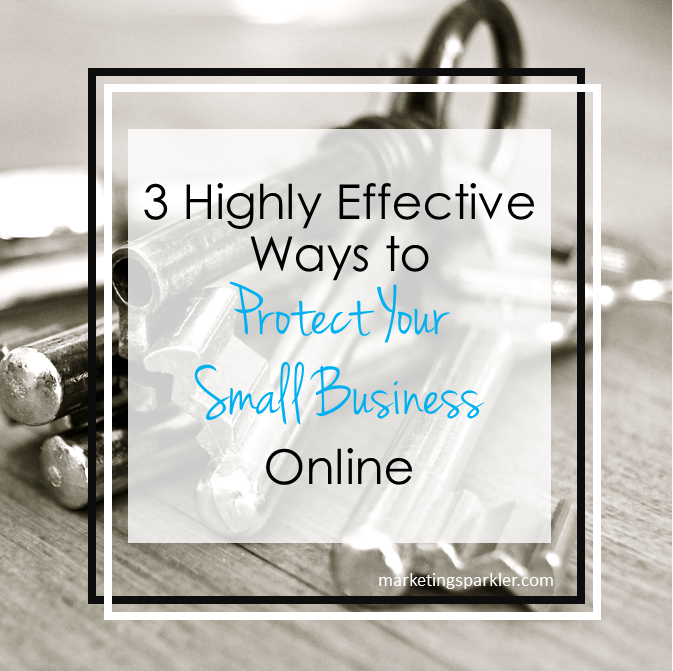 3 Ways to Protect Your Small Business Online