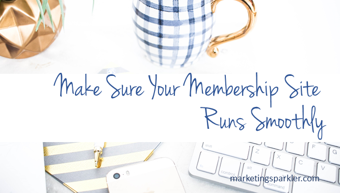 Membership Make Sure Your Membership Site Runs Smoothly