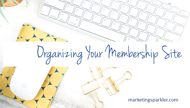Membership Organizing Your Membership Site