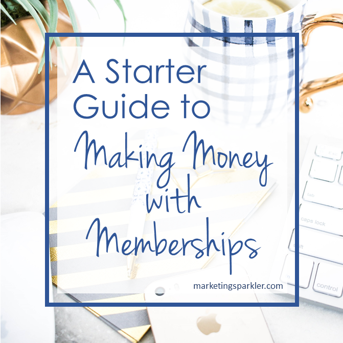 Start a Membership Site - Starter Guide to Making Money with Memberships