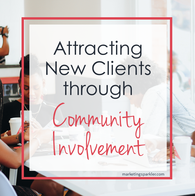 Attracting New Clients Through Community Involvement