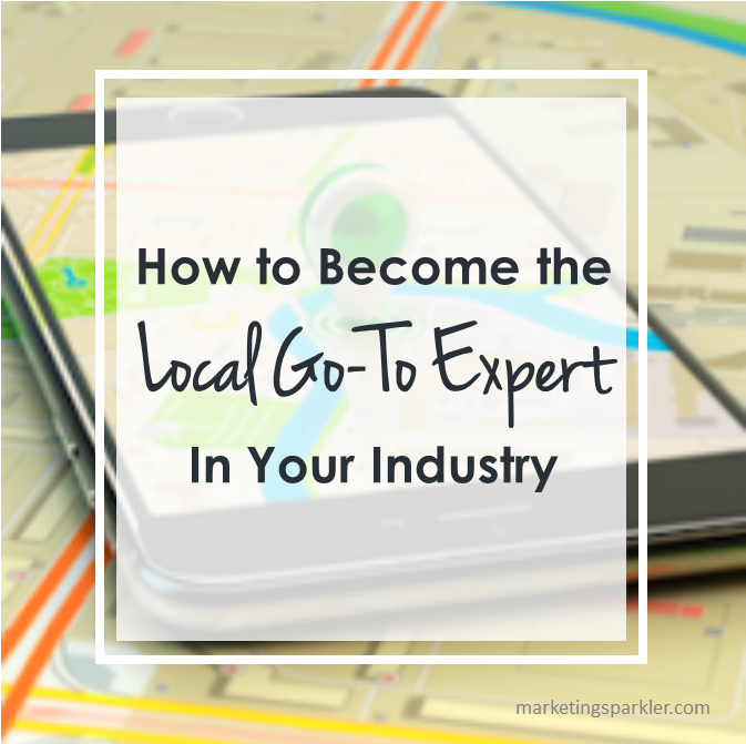 How to become a local expert in your industry