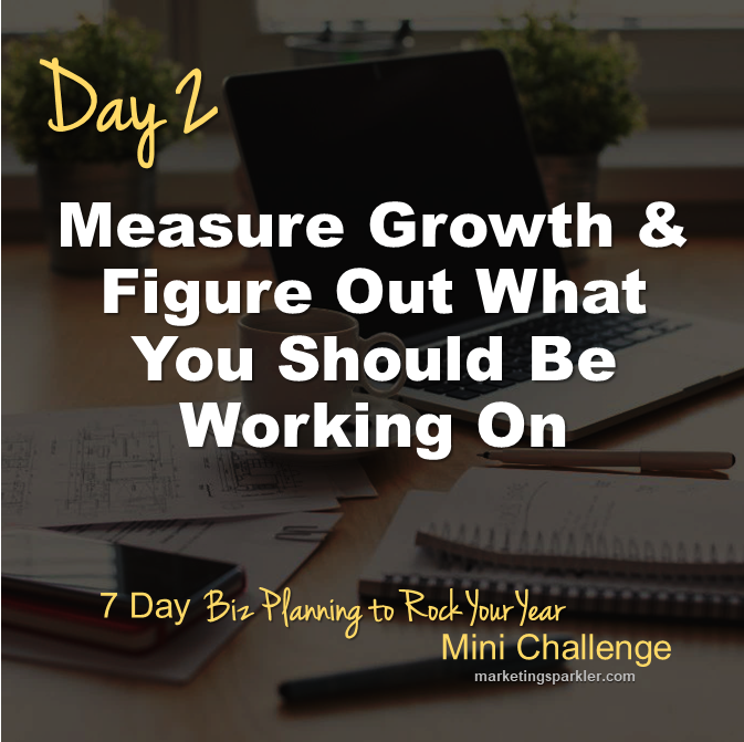 Day 2 Measure Growth and Figure Out What You Should Be Working On