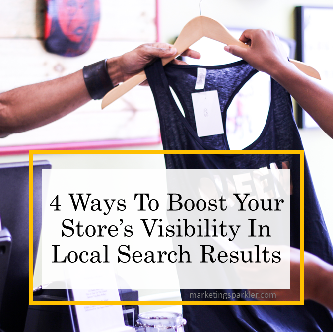 4 Ways To Boost Your Store Visibility In Local Search Results