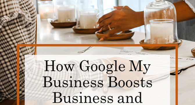 How Google My Business Boosts Business and Profits