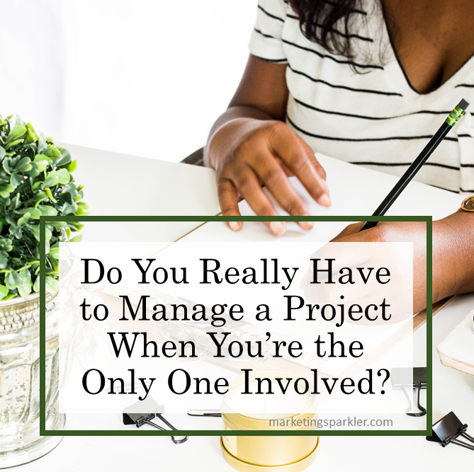 Do you have to manage a project as a solopreneur