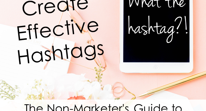 Hashtags Guide: How to Create and Use Effective Hashtags