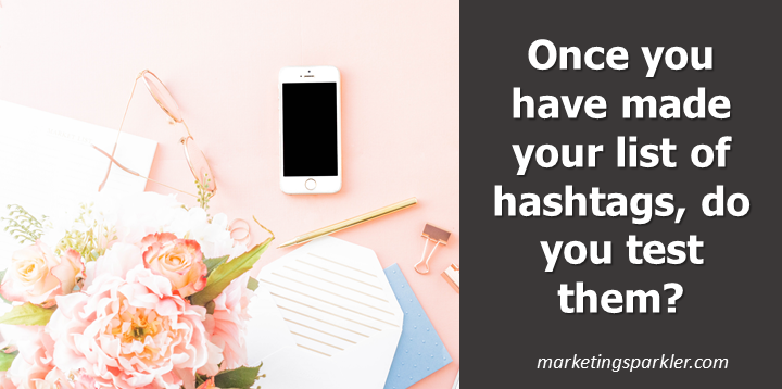 How to Create Effective Hashtags - do you test them