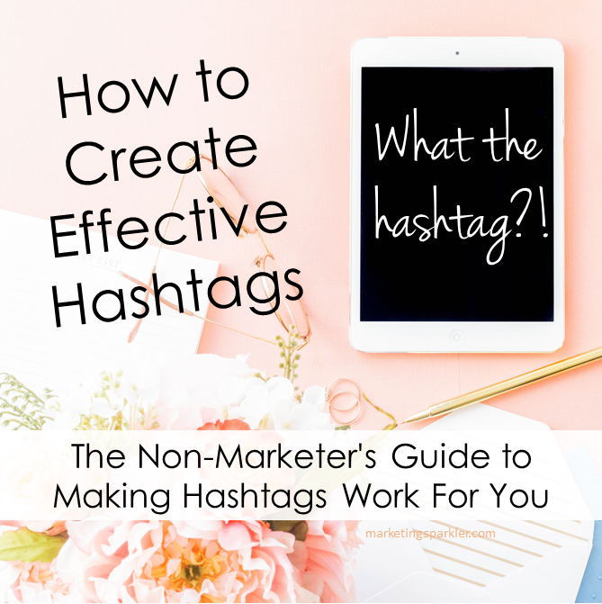 How to create effective hashtags