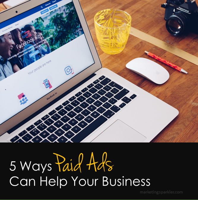5 Ways Paid Ads Can Help Your Business