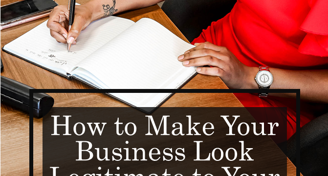 How to Make Your Business Look Legitimate to Your Customers