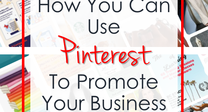 Easy Ways to Use Pinterest to Promote Your Business