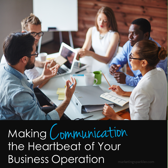 Making communication the heartbeat of your business operation