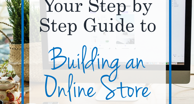 Build An Online Store: Your Step by Step Guide