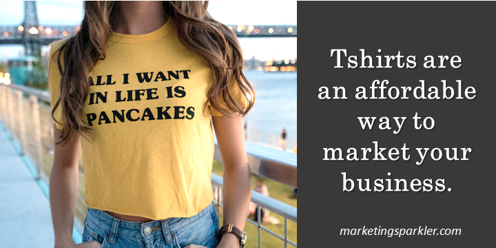 5 Ways to Use Tshirts to Market Your Business affordable way to market your business