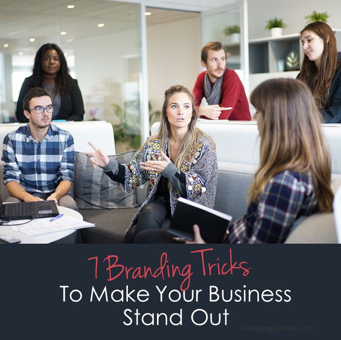 7 Branding Tricks to Make Your Business Stand Out