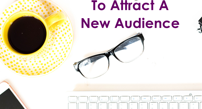 How To Use Old Blog Posts To Attract A New Audience