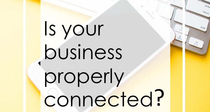 Is Your Business Properly Connected?