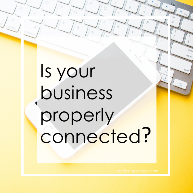 Is your business properly connected