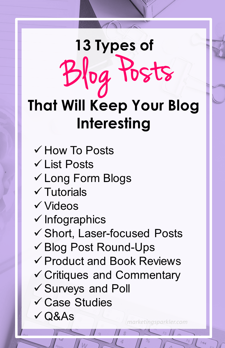 13 Types of Blog Posts To Keep Your Blog Interesting