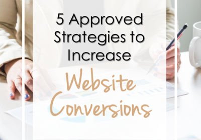 5 Approved Strategies to Increase Website Conversions