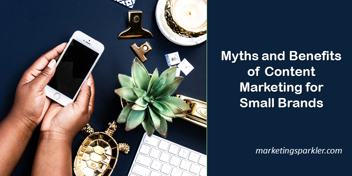 7 Content Marketing Tips for Small Brands in 2020 myths