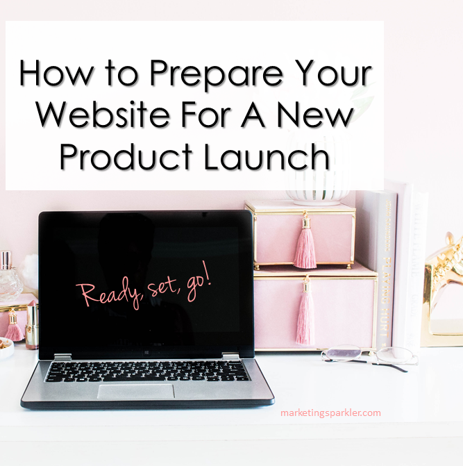 How to Prepare Your Website For A New Product Launch