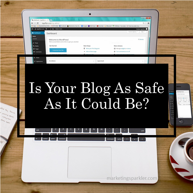 Blog Safety Advice Is Your Blog As Safe As It Could Be