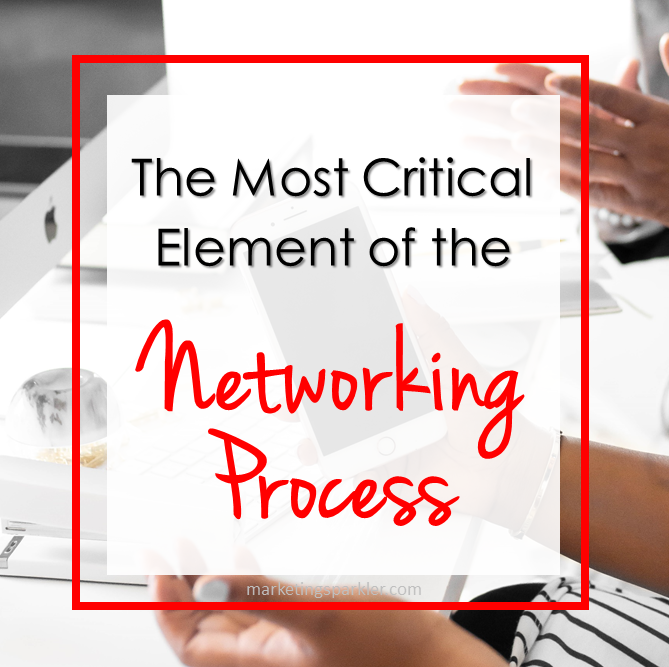 Most Critical Element of the Networking Process