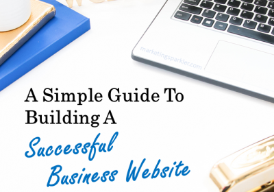 A Simple Guide to Building A Successful Business Website in 2020
