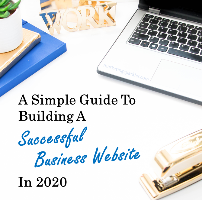 Simple Guide to Building A Successful Business Website in 2020